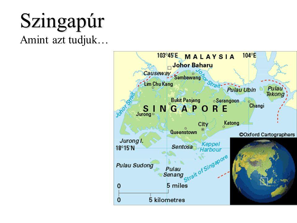 Szingapúr Amint azt tudjuk…
