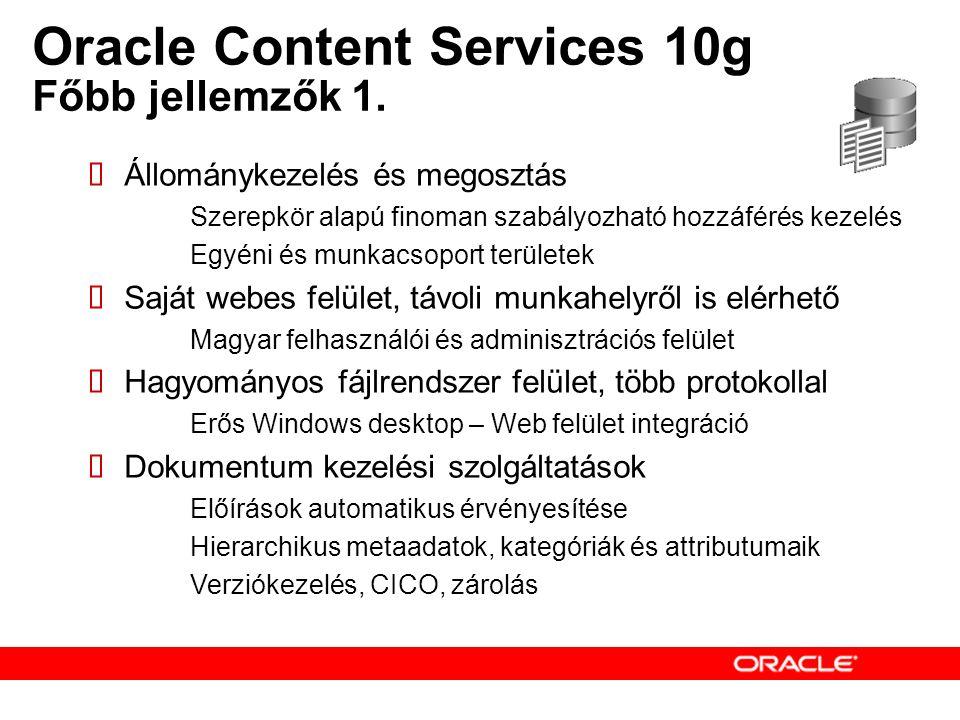 Oracle Content Services 10g Főbb jellemzők 1.