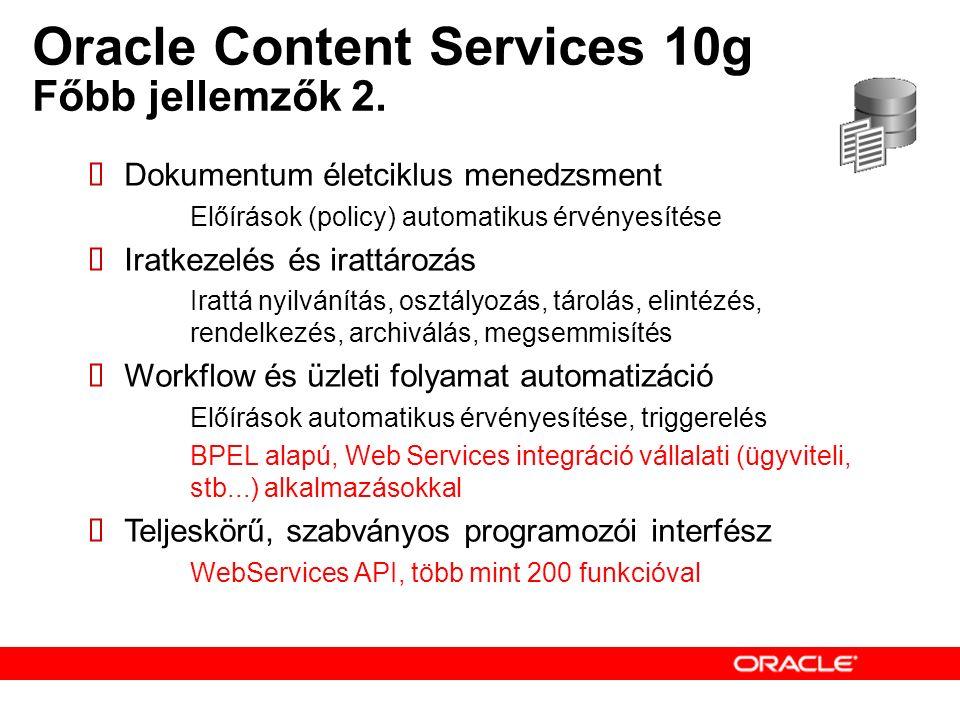 Oracle Content Services 10g Főbb jellemzők 2.