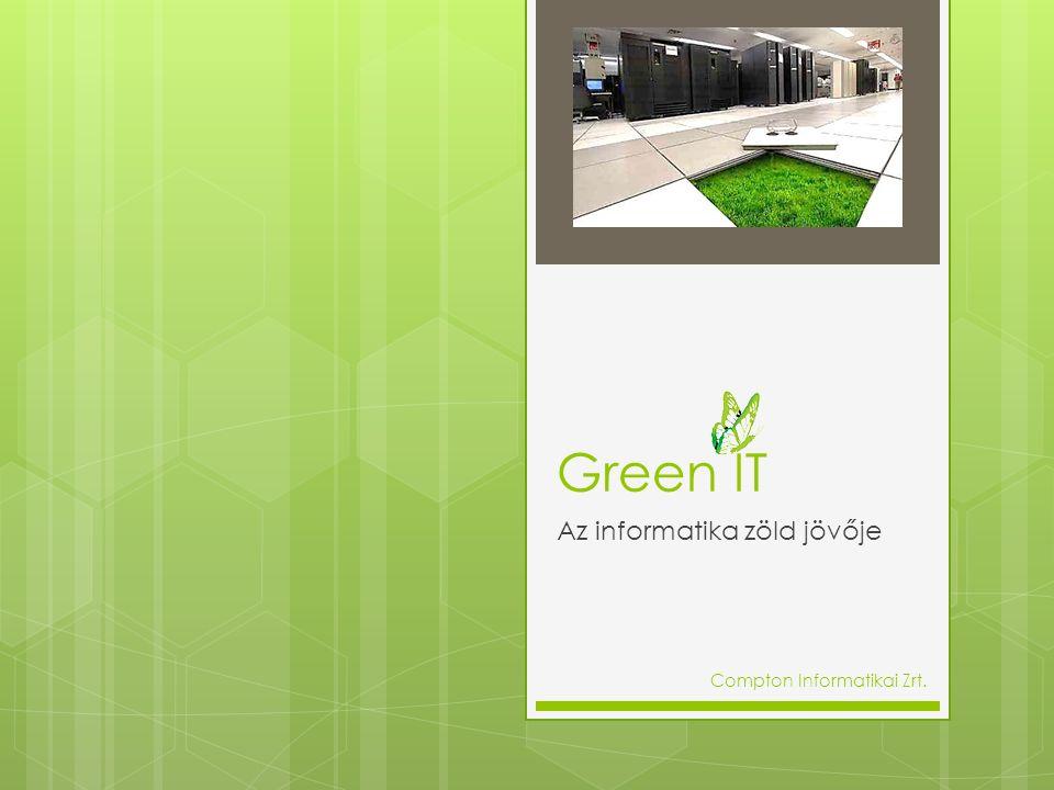 Green IT Az informatika zöld jövője Compton Informatikai Zrt.