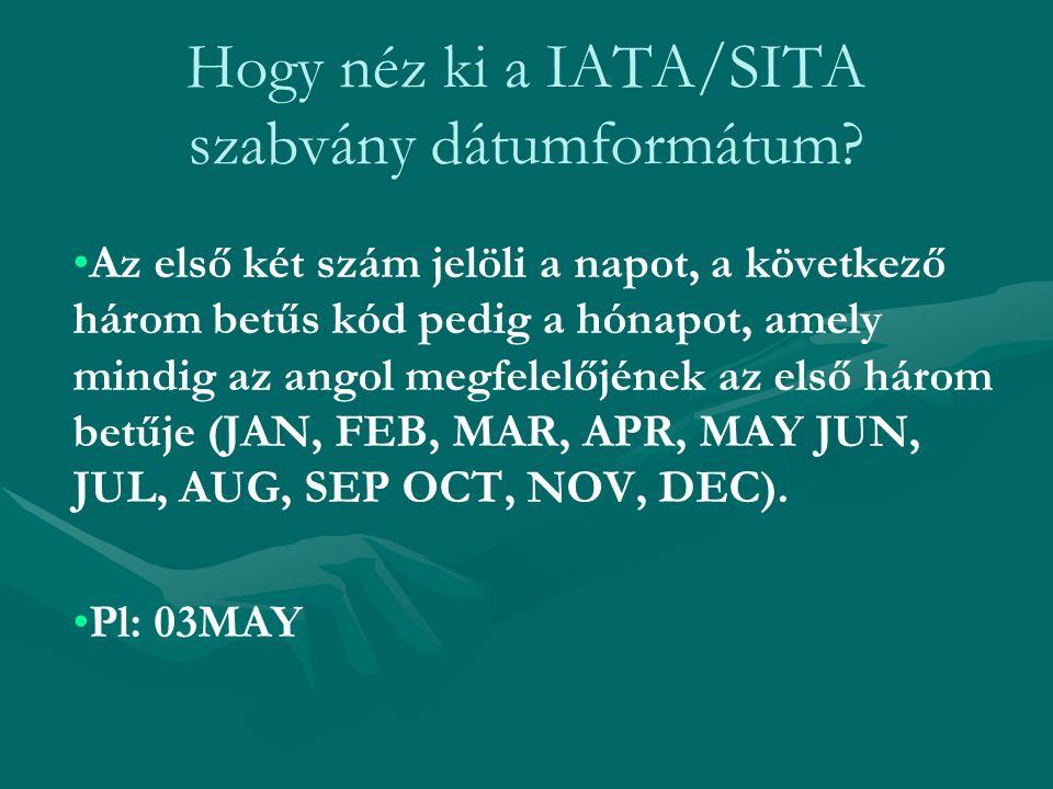 Hogy néz ki a IATA/SITA szabvány dátumformátum? Az első két szám jelöli a napot, a következő három betűs kód pedig a hónapot, amely mindig az angol me