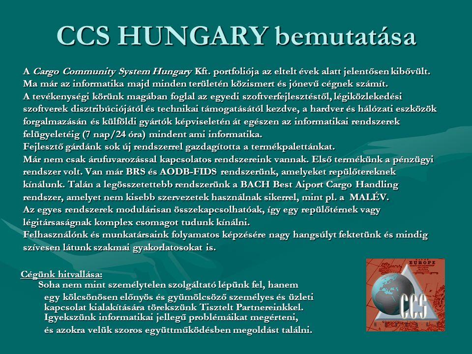 CCS HUNGARY bemutatása A Cargo Community System Hungary Kft. portfoliója az eltelt évek alatt jelentősen kibővült. Ma már az informatika majd minden t