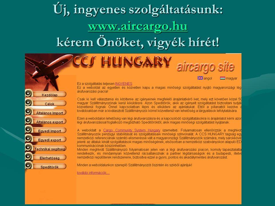 Új, ingyenes szolgáltatásunk: www.aircargo.hu kérem Önöket, vigyék hírét! www.aircargo.hu