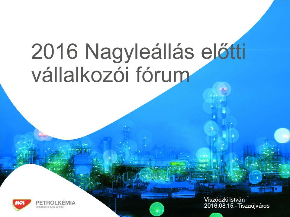 2016 Nagyleállás előtti vállalkozói fórum Viszóczki István 2016.08.15.- Tiszaújváros