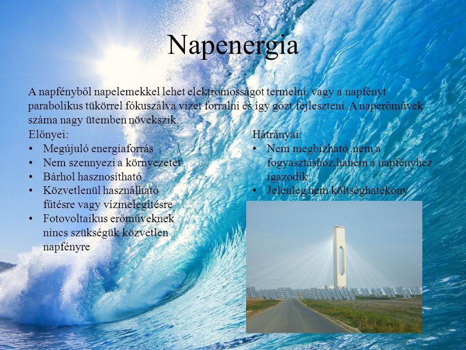 Napenergia A napfényből napelemekkel lehet elektromosságot termelni, vagy a napfényt parabolikus tükörrel fókuszálva vizet forralni és így gőzt fejles