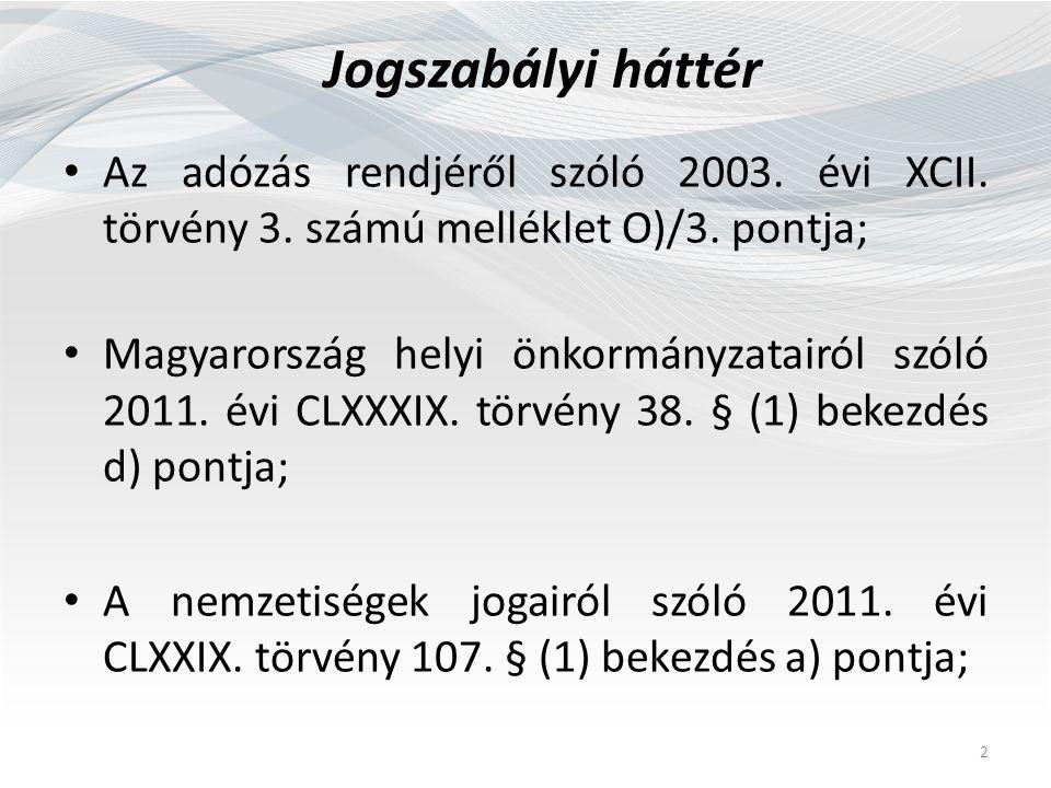 Jogszabályi háttér Az adózás rendjéről szóló 2003.
