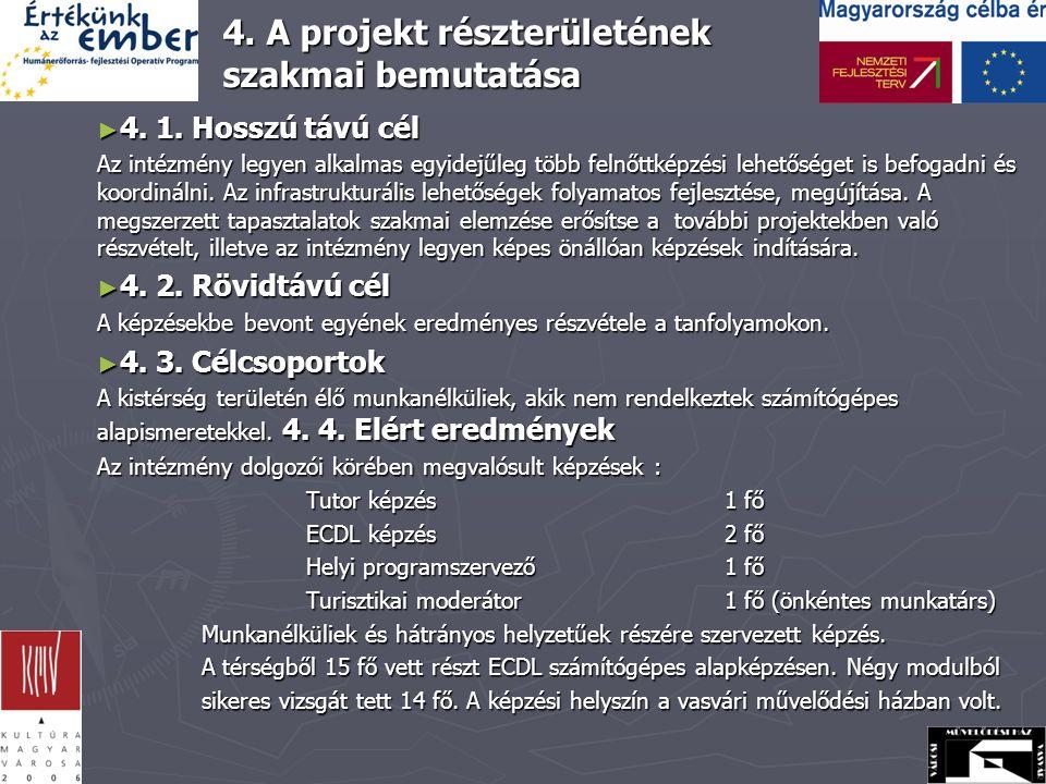 4. A projekt részterületének szakmai bemutatása ► 4.