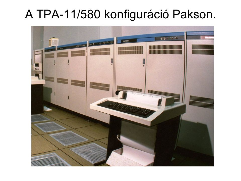 A TPA-11/580 konfiguráció Pakson.