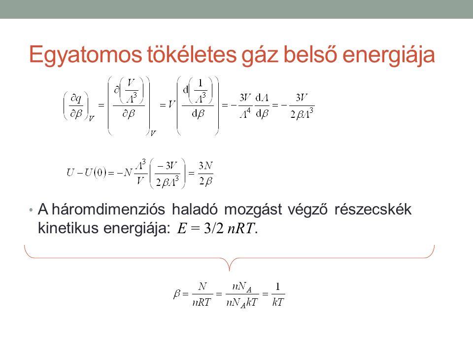 A háromdimenziós haladó mozgást végző részecskék kinetikus energiája: E = 3/2 nRT.