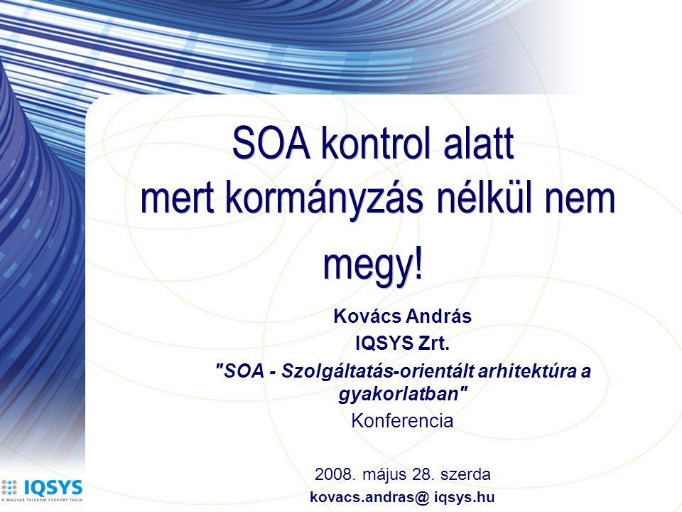 SOA kontrol alatt mert kormányzás nélkül nem megy.