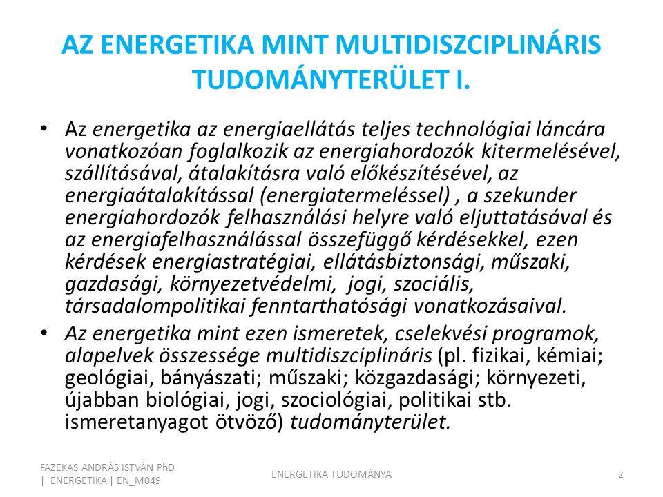 AZ ENERGETIKA MINT MULTIDISZCIPLINÁRIS TUDOMÁNYTERÜLET I.