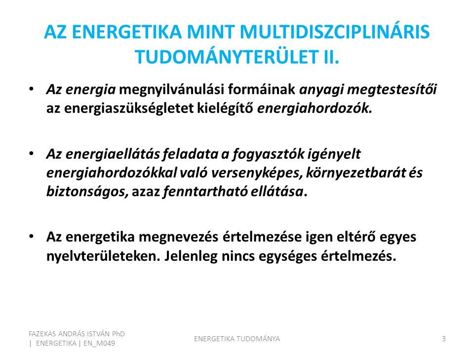 AZ ENERGETIKA MINT MULTIDISZCIPLINÁRIS TUDOMÁNYTERÜLET II.