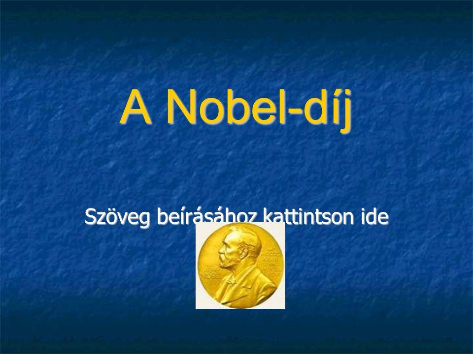 Szöveg beírásához kattintson ide A Nobel-díj