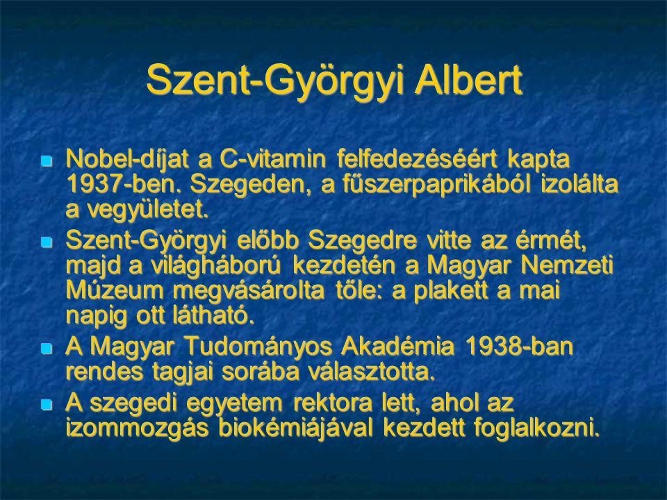 Szent-Györgyi Albert Nobel-díjat a C-vitamin felfedezéséért kapta 1937-ben.