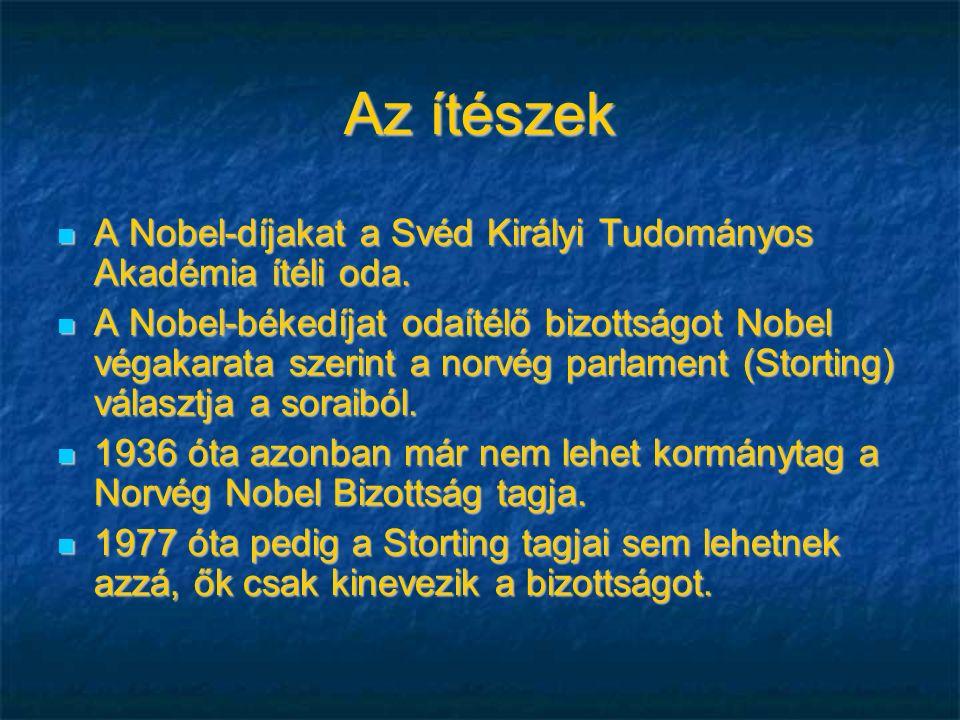 Az ítészek A Nobel-díjakat a Svéd Királyi Tudományos Akadémia ítéli oda.