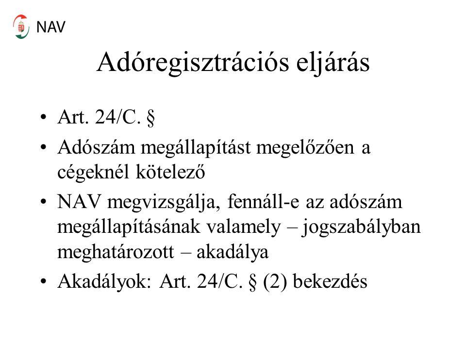 Adóregisztrációs eljárás Art. 24/C.