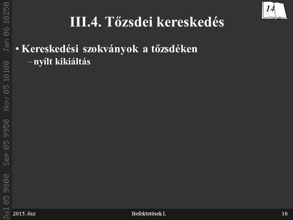 2015.őszBefektetések I.16 III.4.
