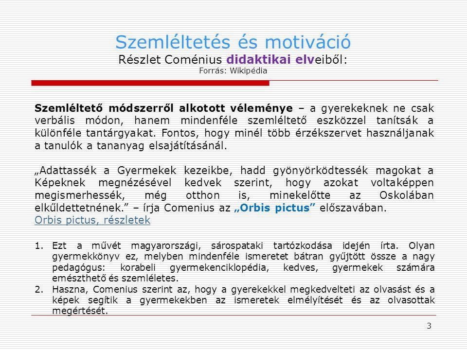 """4 Motiváció """"Motiváción az oktatás elméletében két - egymással szorosan összefüggő dolgot értünk."""