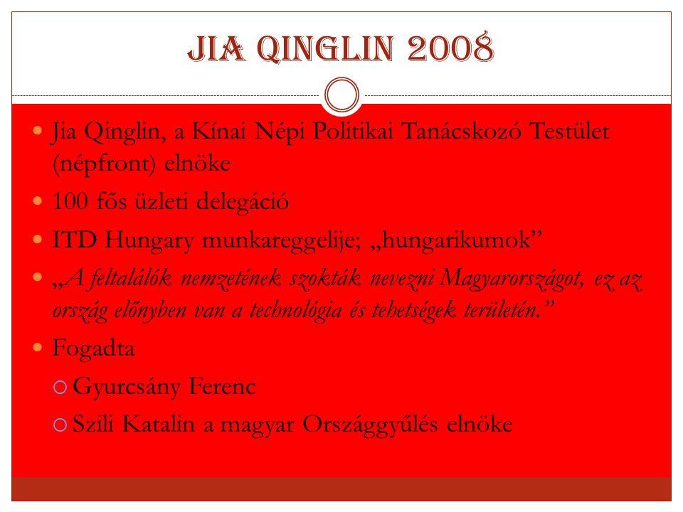 "Jia Qinglin 2008 Jia Qinglin, a Kínai Népi Politikai Tanácskozó Testület (népfront) elnöke 100 fős üzleti delegáció ITD Hungary munkareggelije; ""hunga"