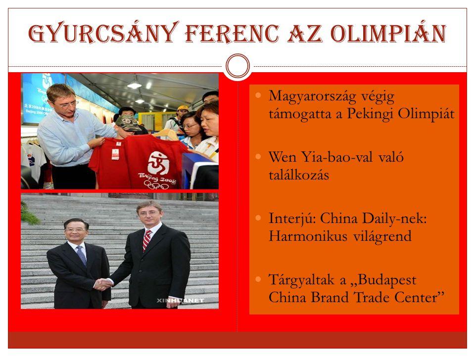 Gyurcsány Ferenc az Olimpián Magyarország végig támogatta a Pekingi Olimpiát Wen Yia-bao-val való találkozás Interjú: China Daily-nek: Harmonikus vilá