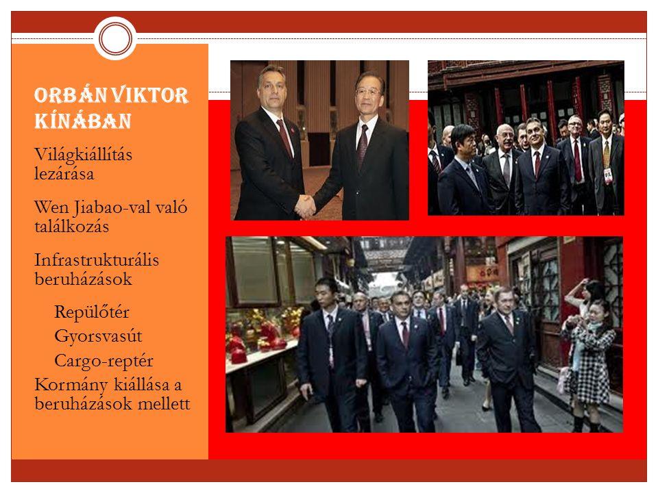 Orbán Viktor Kínában Világkiállítás lezárása Wen Jiabao-val való találkozás Infrastrukturális beruházások Repülőtér Gyorsvasút Cargo-reptér Kormány ki