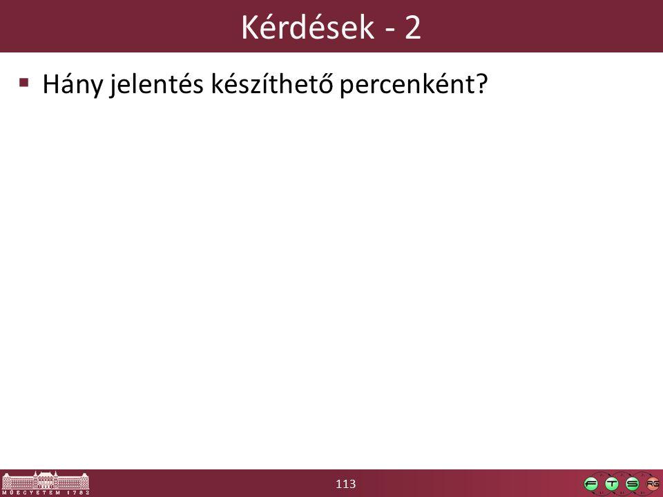 113 Kérdések - 2  Hány jelentés készíthető percenként
