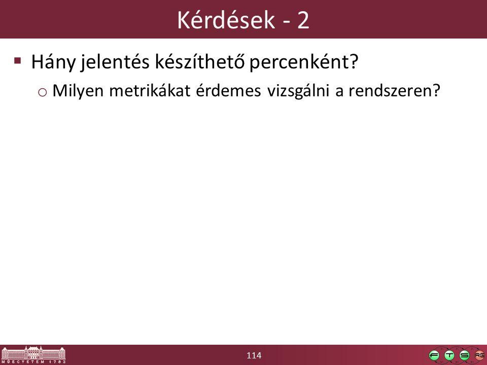 114 Kérdések - 2  Hány jelentés készíthető percenként.