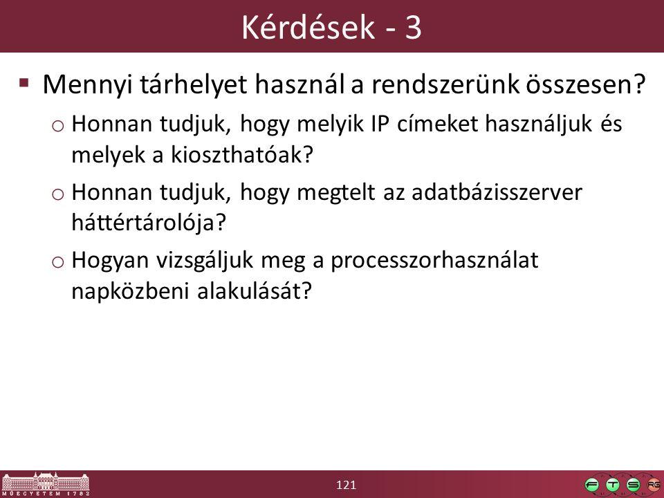 121 Kérdések - 3  Mennyi tárhelyet használ a rendszerünk összesen.