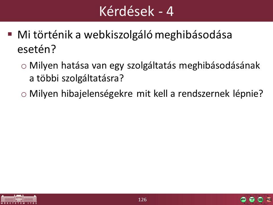 126 Kérdések - 4  Mi történik a webkiszolgáló meghibásodása esetén.