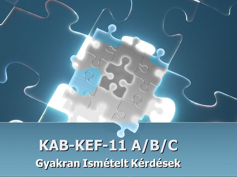 KAB-KEF-11 A/B/C Gyakran Ismételt Kérdések