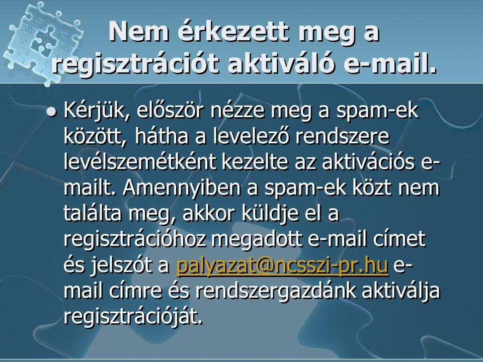 Nem érkezett meg a regisztrációt aktiváló e-mail. Kérjük, először nézze meg a spam-ek között, hátha a levelező rendszere levélszemétként kezelte az ak