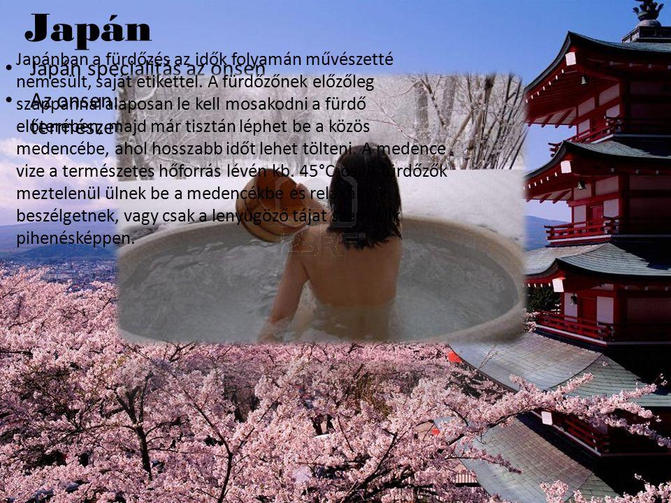 Japán Japán specialitás az onsen Az onsen: forró vulkanikus gyógyfürdő a természet lágy ölén.
