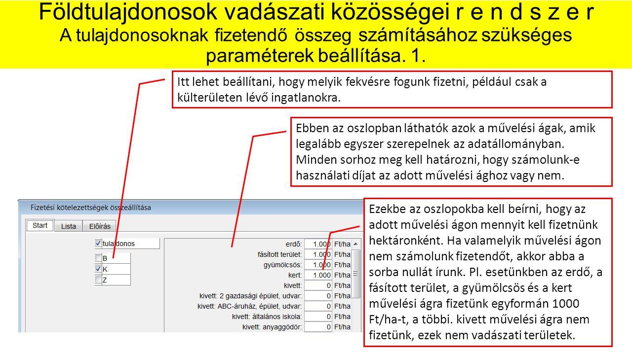 Földtulajdonosok vadászati közösségei r e n d s z e r A tulajdonosoknak fizetendő összeg számításához szükséges paraméterek beállítása.