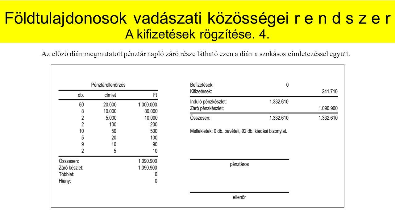 Földtulajdonosok vadászati közösségei r e n d s z e r A kifizetések rögzítése.