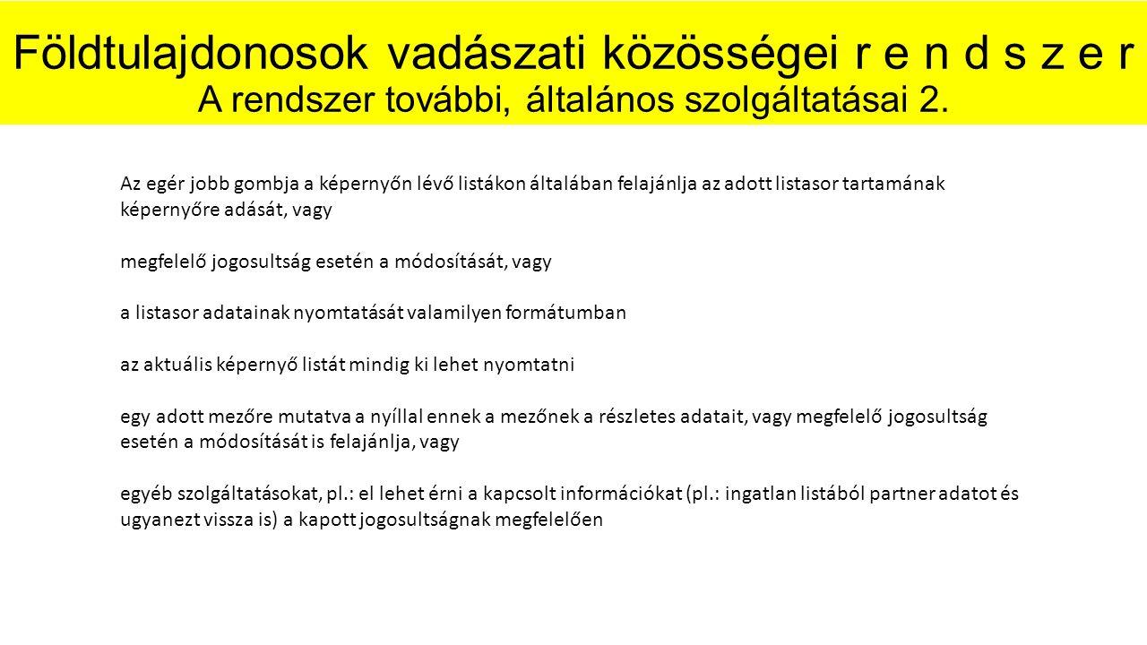 Földtulajdonosok vadászati közösségei r e n d s z e r A rendszer további, általános szolgáltatásai 2.