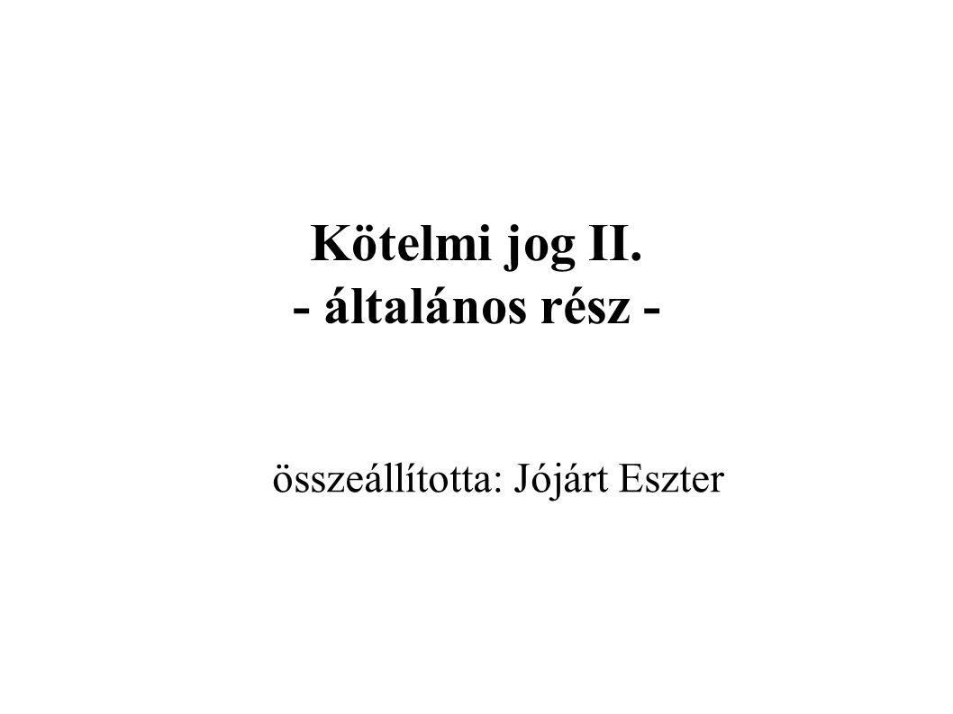 Kötelmi jog II. - általános rész - összeállította: Jójárt Eszter
