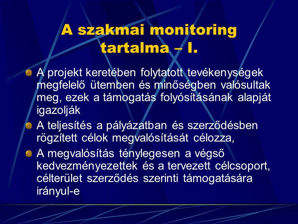 A szakmai monitoring tartalma – I. A projekt keretében folytatott tevékenységek megfelelő ütemben és minőségben valósultak meg, ezek a támogatás folyó