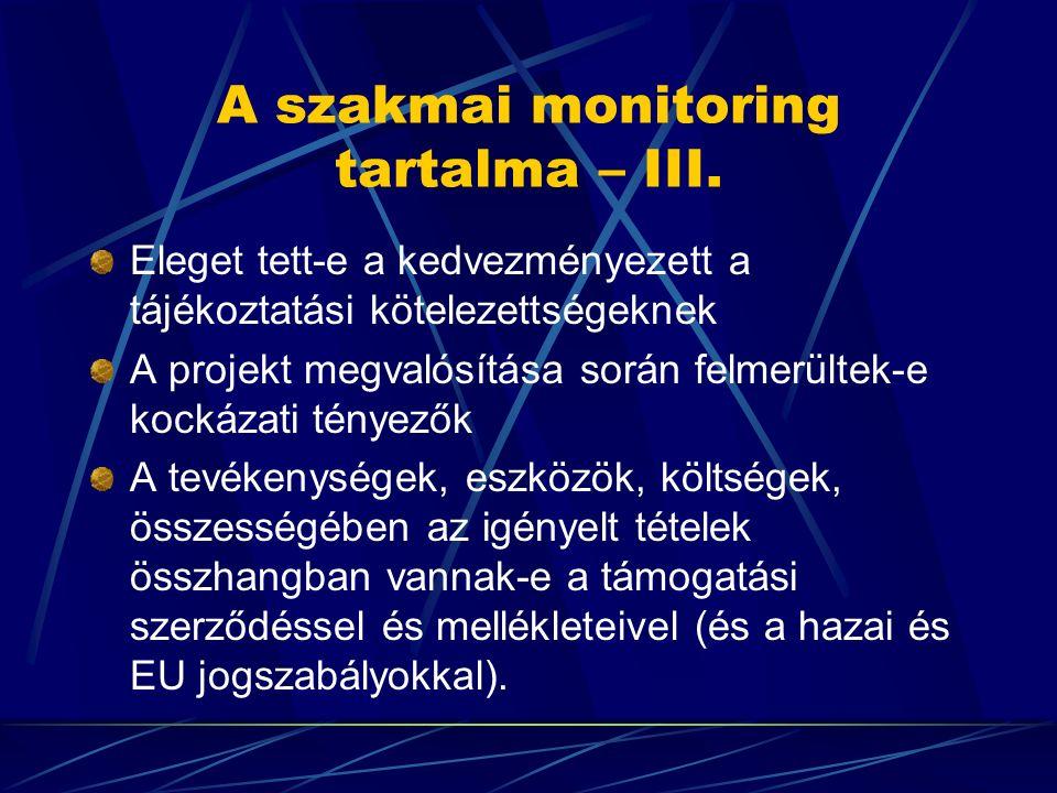 A szakmai monitoring tevékenység szereplői Kedvezményezettek Szakmai monitorok Vezető monitor Szakmai Közreműködő szervezet (KSZ) (ESZA Kht.) Egyéb KSZ-ek (Foglalkoztatási Hivatal, Magyar Államkincstár) HEF OP Irányító Hatóság