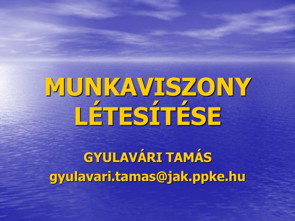 MUNKAVISZONY LÉTESÍTÉSE GYULAVÁRI TAMÁS gyulavari.tamas@jak.ppke.hu