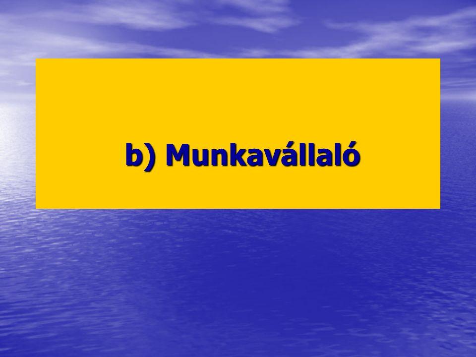 b) Munkavállaló b) Munkavállaló