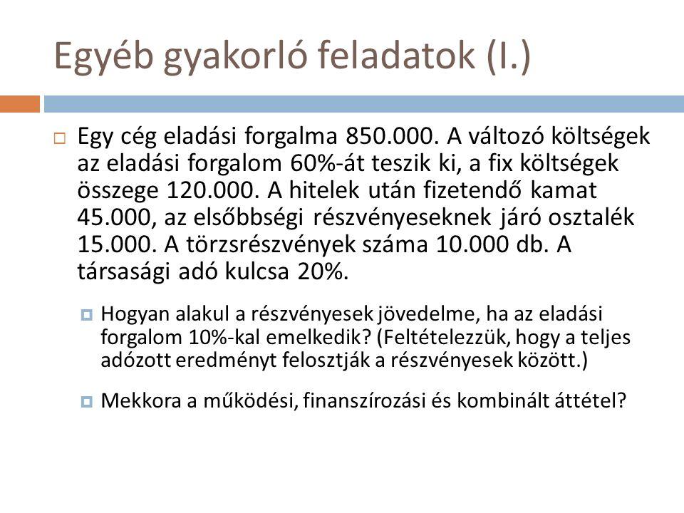 Egyéb gyakorló feladatok (I.)  Egy cég eladási forgalma 850.000.