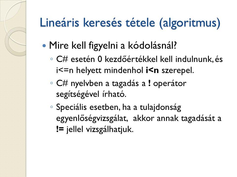 Lineáris keresés tétele (algoritmus) Mire kell figyelni a kódolásnál.