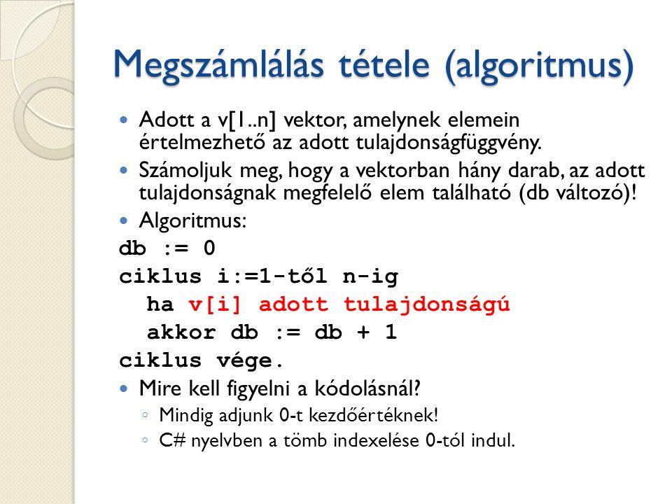 Megszámlálás tétele (algoritmus) Adott a v[1..n] vektor, amelynek elemein értelmezhető az adott tulajdonságfüggvény.