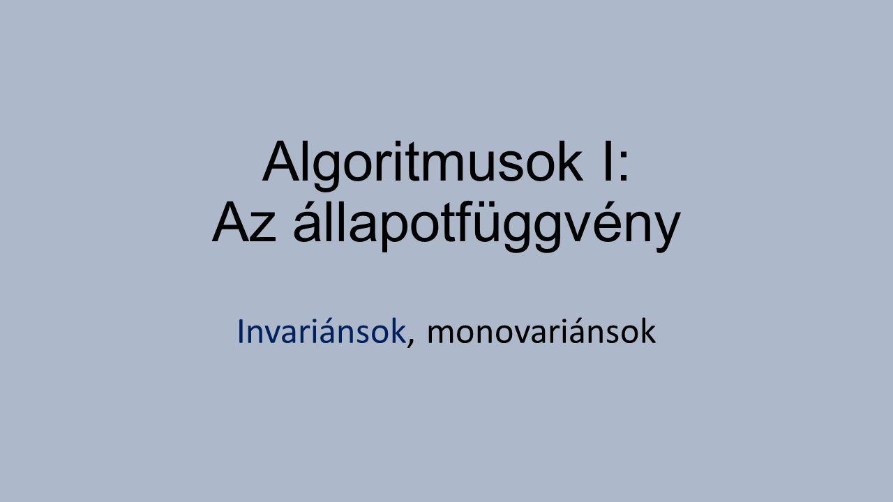 Algoritmusok I: Az állapotfüggvény Invariánsok, monovariánsok