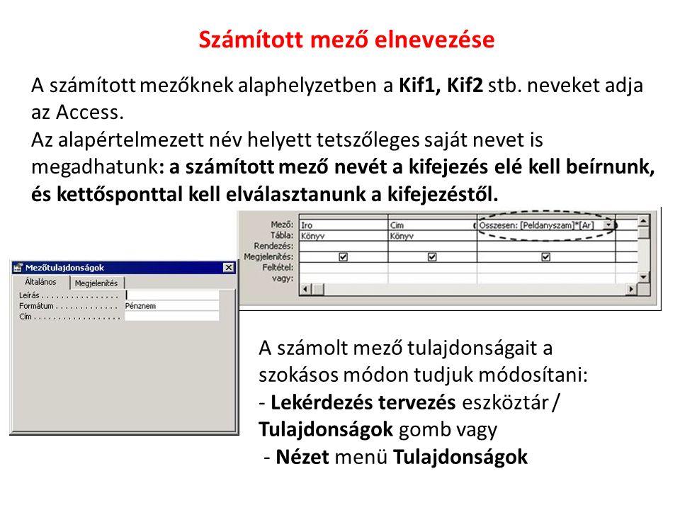 A számított mezőknek alaphelyzetben a Kif1, Kif2 stb.