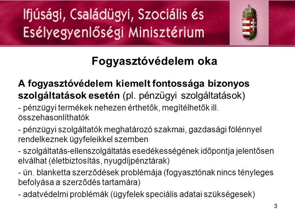 3 Fogyasztóvédelem oka A fogyasztóvédelem kiemelt fontossága bizonyos szolgáltatások esetén (pl.