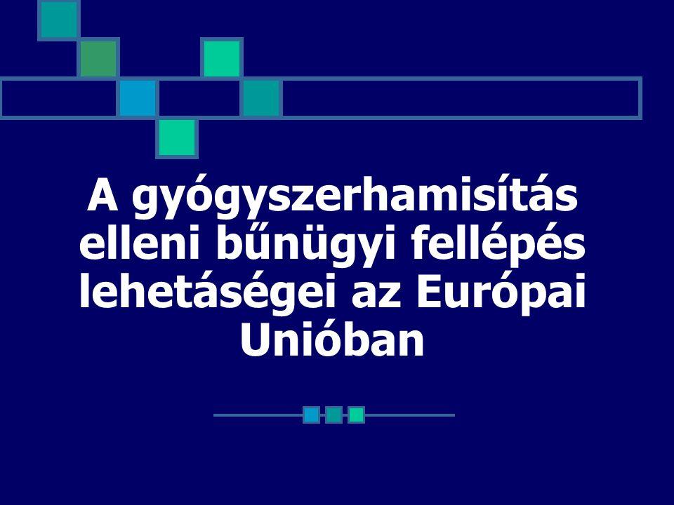 A gyógyszerhamisítás elleni bűnügyi fellépés lehetáségei az Európai Unióban