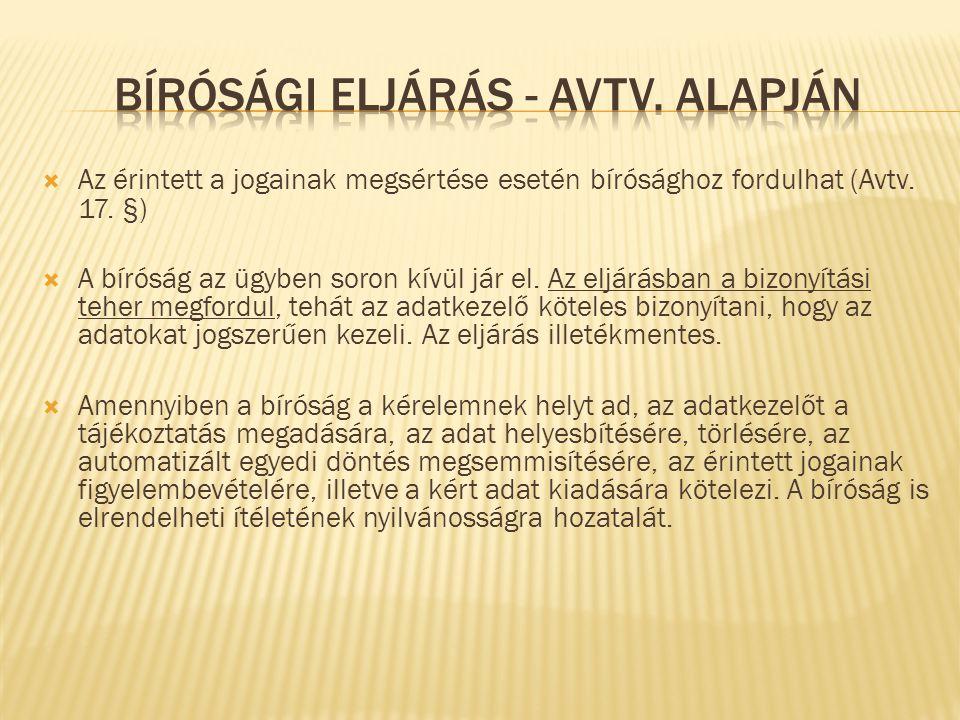  Az érintett a jogainak megsértése esetén bírósághoz fordulhat (Avtv.