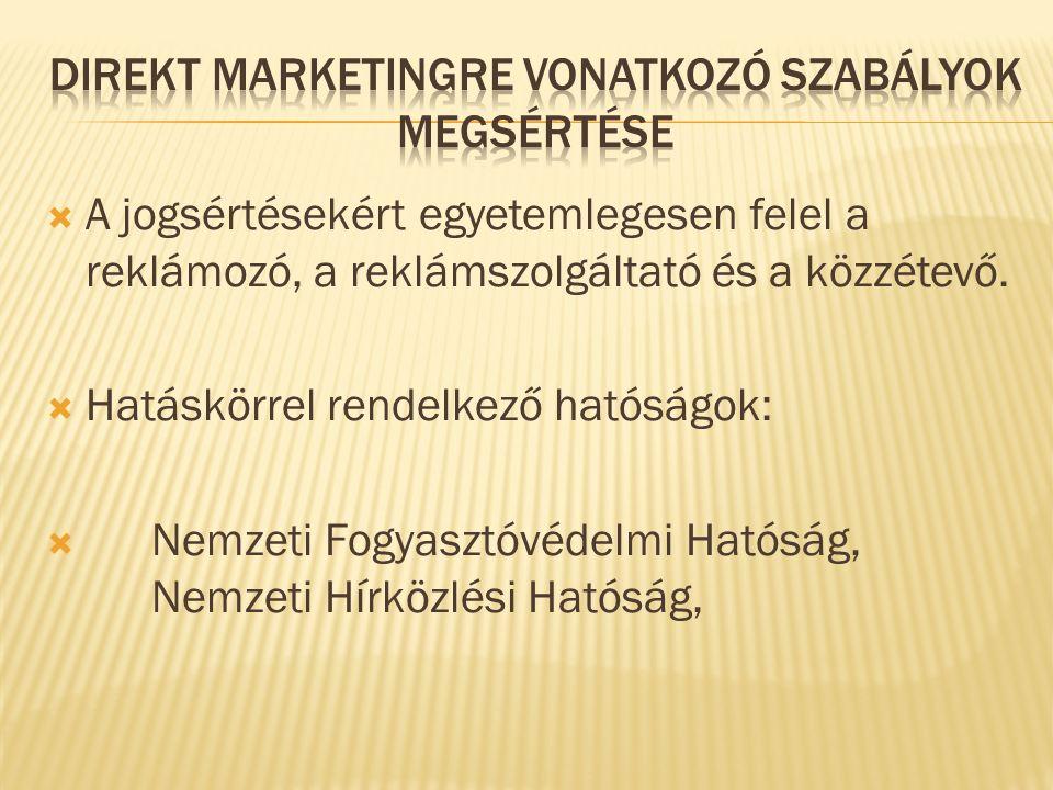  A jogsértésekért egyetemlegesen felel a reklámozó, a reklámszolgáltató és a közzétevő.