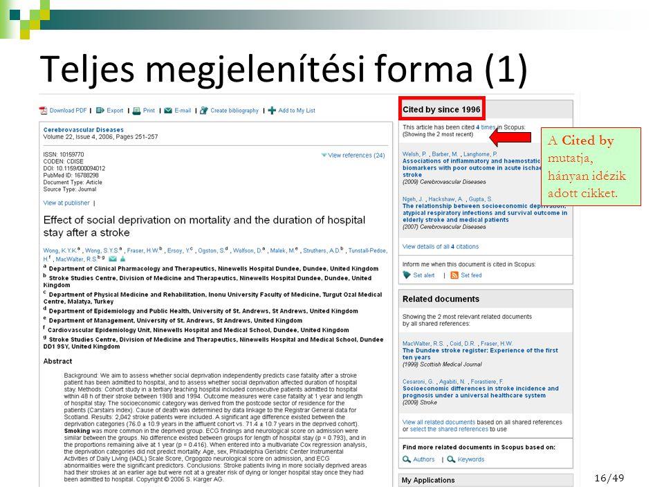 Teljes megjelenítési forma (1) A Cited by mutatja, hányan idézik adott cikket. 16/49